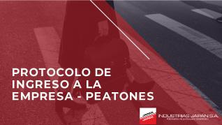 INDUSTRIAS JAPAN S.A. | Protocolo de ingreso a la empresa - peatones